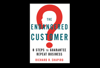 Richard Shapiro's new book, The Endangered Customer, provides a blueprint for delivering outstanding customer service